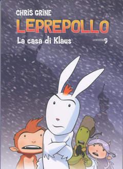 Copertina LEPREPOLLO n.1 - LEPREPOLLO VOL. 1 - LA CASA DI KLAUS, COMMA 22