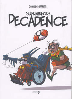 Copertina SUPERHEROES DECADENCE n. - SUPERHEROES DECADENCE, COMMA 22