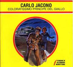 Copertina JACONO PRINCIPE DEL GIALLO n. - CARLO JACONO COLORATISSIMO PRINCIPE DEL GIALLO, COMUNE DI FALCONARA