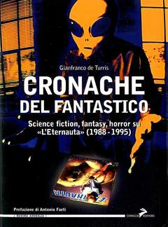 """Copertina CRONACHE DEL FANTASTICO n. - SCIENCE FICTION, FANTASY. HORROR SU """"L'ETERNAUTA"""", CONIGLIO EDITORE"""