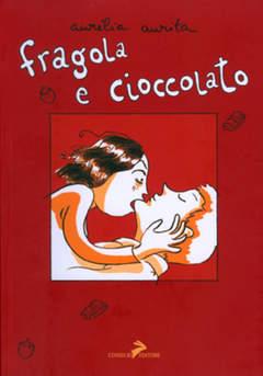 Copertina FRAGOLA E CIOCCOLATO n.0 - FRAGOLA E CIOCCOLATO, CONIGLIO EDITORE