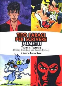 """Copertina SAGGI DI """"SCUOLA DI FUMETTO"""" n.1 - TITO FARACI - PER SCRIVERE FUMETTI, CONIGLIO EDITORE"""
