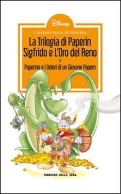 Copertina CLASSICI LETT.DISNEY II SERIE n.18 - La trilogia di Paperin Sigfrido e l'oro del reno, CORRIERE DELLA SERA