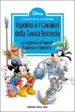 Copertina CLASSICI LETT.DISNEY II SERIE n.21 - Topolino e i cavalieri della Tavola Rotonda, CORRIERE DELLA SERA