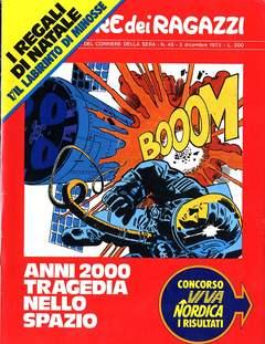 Copertina CORRIERE DEI RAGAZZI 1973 n.48 - CORRIERE DEI RAGAZZI 1973   48, CORRIERE DELLA SERA