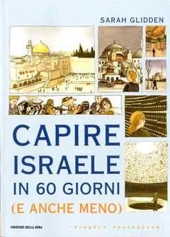 Copertina GRAPHIC JOURNALISM n.6 - CAPIRE ISRAELE IN 60 GIORNI, CORRIERE DELLA SERA