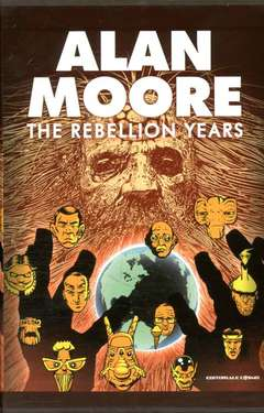 Copertina ALAN MOORE THE REBELLION YEARS n. - THE REBELLION YEAR, COSMO EDITORIALE