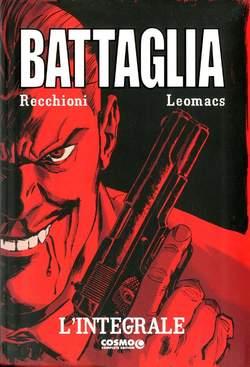 Copertina BATTAGLIA - L'INTEGRALE n.1 - BATTAGLIA - L'INTEGRALE, COSMO EDITORIALE