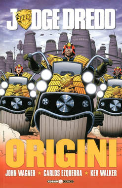 Copertina JUDGE DREDD LE ORIGINI n. - JUDGE DREDD LE ORIGINI, COSMO EDITORIALE