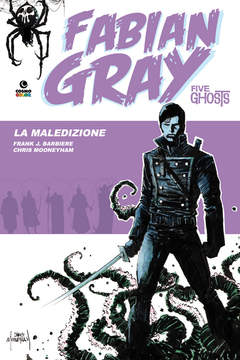 Copertina FABIAN GRAY n.1 - FIVE GHOSTS - LA MALEDIZIONE, COSMO EDITORIALE