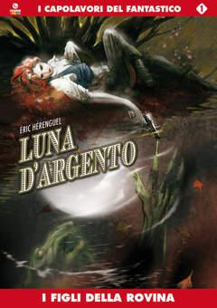 Copertina LUNA D'ARGENTO n. - I FIGLI DELLA ROVINA, COSMO EDITORIALE