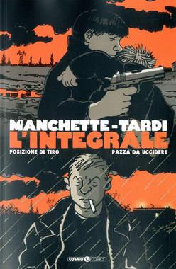 Copertina MANCHETTE-TARDI L'INTEGRALE m2 n.1 - POSIZIONE DI TIRO/PAZZA DA UCCIDERE, COSMO EDITORIALE