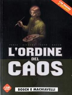 Copertina ORDINE DEL CAOS n.1 - BOSCH E MACHIAVELLI, COSMO EDITORIALE