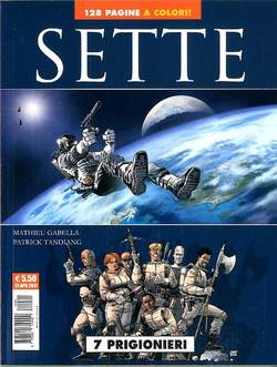 Copertina SETTE n.4 - 7 PRIGIONIERI + 7 SOPRAVVISSUTI, COSMO EDITORIALE