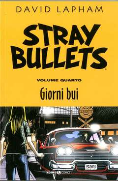 Copertina STRAY BULLETS n.4 - GIORNI BUI, COSMO EDITORIALE