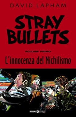 Copertina STRAY BULLETS n.1 - L'INNOCENZA DEL NICHILISMO, COSMO EDITORIALE
