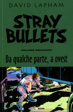 Copertina STRAY BULLETS n.2 - DA QUALCHE PARTE, ALL'OVEST, COSMO EDITORIALE