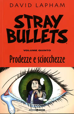 Copertina STRAY BULLETS n.5 - PRODEZZE E SCIOCCHEZZE, COSMO EDITORIALE