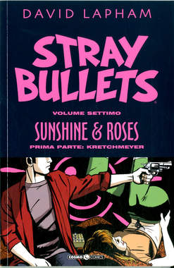 Copertina STRAY BULLETS n.7 - SUNSHINE & ROSES 1 - KRETCHMEYER, COSMO EDITORIALE