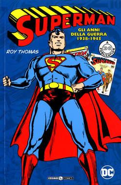 Copertina SUPERMAN GLI ANNI DELLA GUERRA n. - GLI ANNI DELLA GUERRA (1938-1945), COSMO EDITORIALE