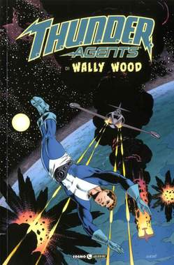 Copertina THUNDER AGENTS n.1 - BEST OF WALLY WOOD, COSMO EDITORIALE