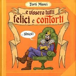 Copertina TORTI MARCI n.1 - ...E VISSERO TUTTI FELICI E CONTORTI, COSMO EDITORIALE