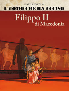 Copertina UOMO CHE HA UCCISO (m2) n.2 - FILIPPO II DI MACEDONIA/MARAT, COSMO EDITORIALE