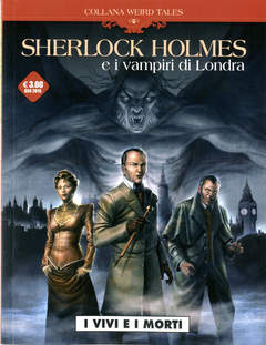 Copertina WEIRD TALES n.1 - SHERLOCK HOLMES E I VAMPIRI DI LONDRA - I VIVI E I MORTI, COSMO EDITORIALE