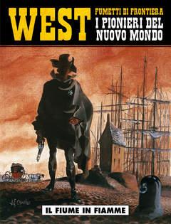 Copertina WEST FUMETTI DI FRONTIERA n.10 - I PIONIERI DEL NUOVO MONDO II 2:IL FIUME IN FIAMME, COSMO EDITORIALE