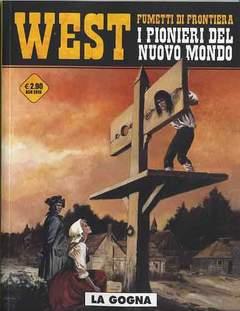 Copertina WEST FUMETTI DI FRONTIERA n.5 - I PIONIERI DEL NUOVO MONDO 1: LA GOGNA, COSMO EDITORIALE