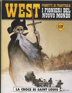 Copertina WEST FUMETTI DI FRONTIERA n.6 - I PIONIERI DEL NUOVO MONDO 2: LA CROCE DI SAINT LOUIS, COSMO EDITORIALE