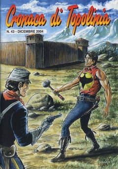 Copertina CRONACA DI TOPOLINIA n.43 - CRONACA DI TOPOLINIA        43 - COVER DI MARCO VERNI, CRONACA DI TOPOLINIA