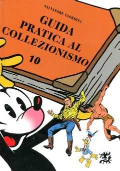 Copertina GUIDA PRATICA AL COLLEZIONISMO n.10 - GUIDA PRATICA AL COLLEZIONISMO, CRONACA DI TOPOLINIA