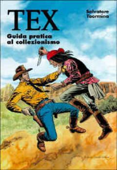 Copertina GUIDA PRATICA AL COLLEZIONISMO n.1 - TEX EDIZIONE BROSSURATA, CRONACA DI TOPOLINIA