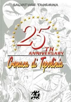 Copertina IL LIBRO DEL 25ENNALE n.1 - 25 ANNI DI CRONACA DI TOPOLINIA, CRONACA DI TOPOLINIA