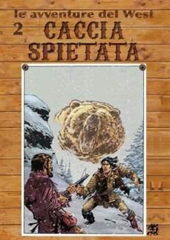 Copertina LE AVVENTURE DEL WEST n.2 - CACCIA SPIETATA, CRONACA DI TOPOLINIA