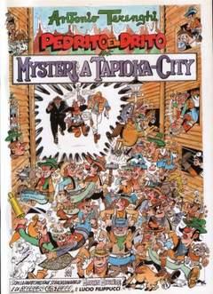 Copertina PEDRITO EL DRITO n.3 - MYSTERI A TAPIOKA CITY, CRONACA DI TOPOLINIA