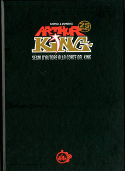 Copertina ARTHUR KING n. - SEGNI D'AUTORE ALLA CORTE DEL KING, CUT UP PUBLISHING