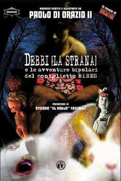 Copertina DEBBI (LA STRANA) n.1 - DEBBI (LA STRANA) e le avventure bipolari del coniglietto Ribes - Edizione Regular, CUT UP PUBLISHING