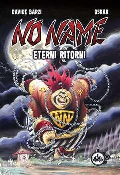 Copertina NO NAME: Eterni Ritorni n. - NO NAME: Eterni Ritorni, CUT UP PUBLISHING