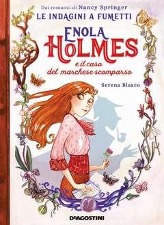 Copertina ENOLA HOLMES Graphic Novel n.1 - IL CASO DEL MARCHESE SCOMPARSO, DE AGOSTINI