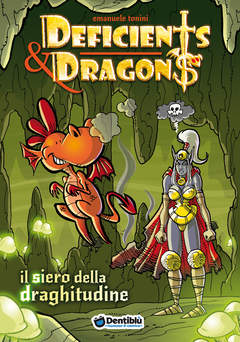 Copertina DEFICIENTS & DRAGONS n.2 - IL SIERO DELLA DRAGHITUDINE, DENTIBLU EDITORE