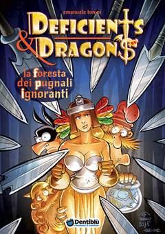 Copertina DEFICIENTS & DRAGONS n.3 - LA FORESTA DEI PUGNALI IGNORANTI, DENTIBLU EDITORE