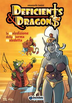 Copertina DEFICIENTS & DRAGONS n.4 - La maledizione della ciurma maledetta, DENTIBLU EDITORE