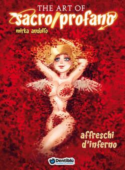 Copertina SACRO/PROFANO SPECIAL n.1 - THE ART OF SACRO/PROFANO - AFFRESCHI D'INFERNO, DENTIBLU EDITORE