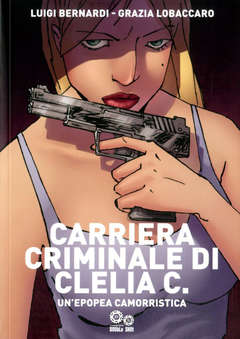 Copertina CARRIERA CRIMINALE DI CLELIA C n. - CARRIERA CRIMINALE DI CLELIA C., DOUBLE SHOT