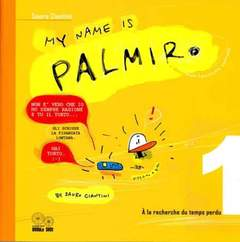 Copertina MY NAME IS PALMIRO n.1 - A LA RECHERCHE DU TEMPS PERDU, DOUBLE SHOT