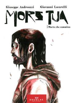 Copertina MORS TUA n.1 - MORTE CHE CAMMINA, DOUGLAS EDIZIONI