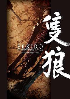 Copertina ART OF SEKIRO SHADOW DIE TWICE n. - THE ART OF SEKIRO: SHADOW DIE TWICE, DYNIT SRL