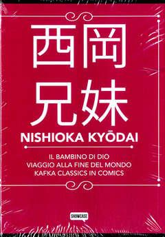 Copertina NISHIOKA KYODAI Cofanetto n. - IL BAMBINO DI DIO/VIAGGIO ALLA FINE.../KAFKA CLASS, DYNIT SRL